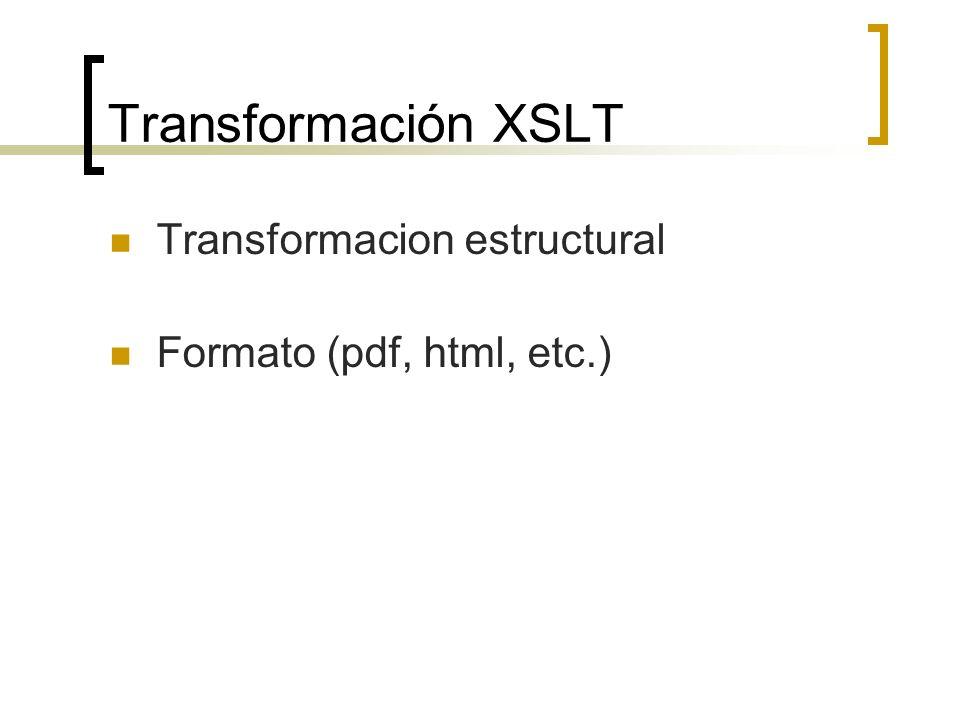 Transformación XSLT Transformacion estructural