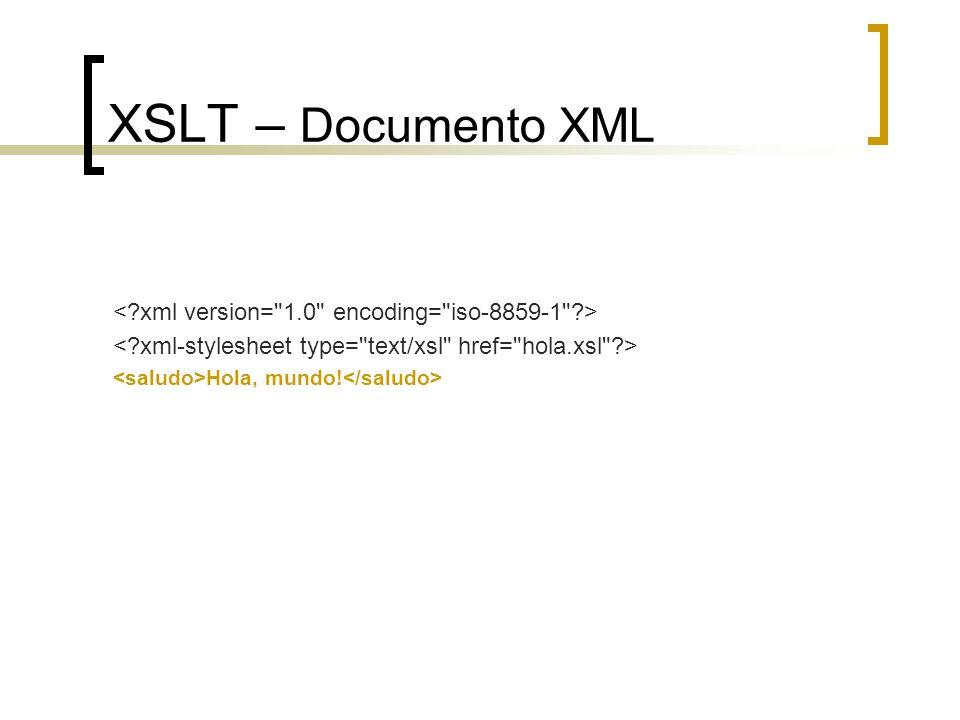 XSLT – Documento XML < xml version= 1.0 encoding= iso-8859-1 >