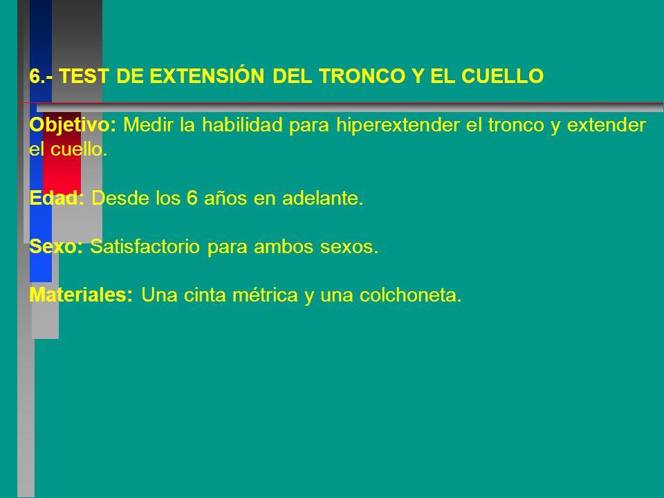 6.- TEST DE EXTENSIÓN DEL TRONCO Y EL CUELLO