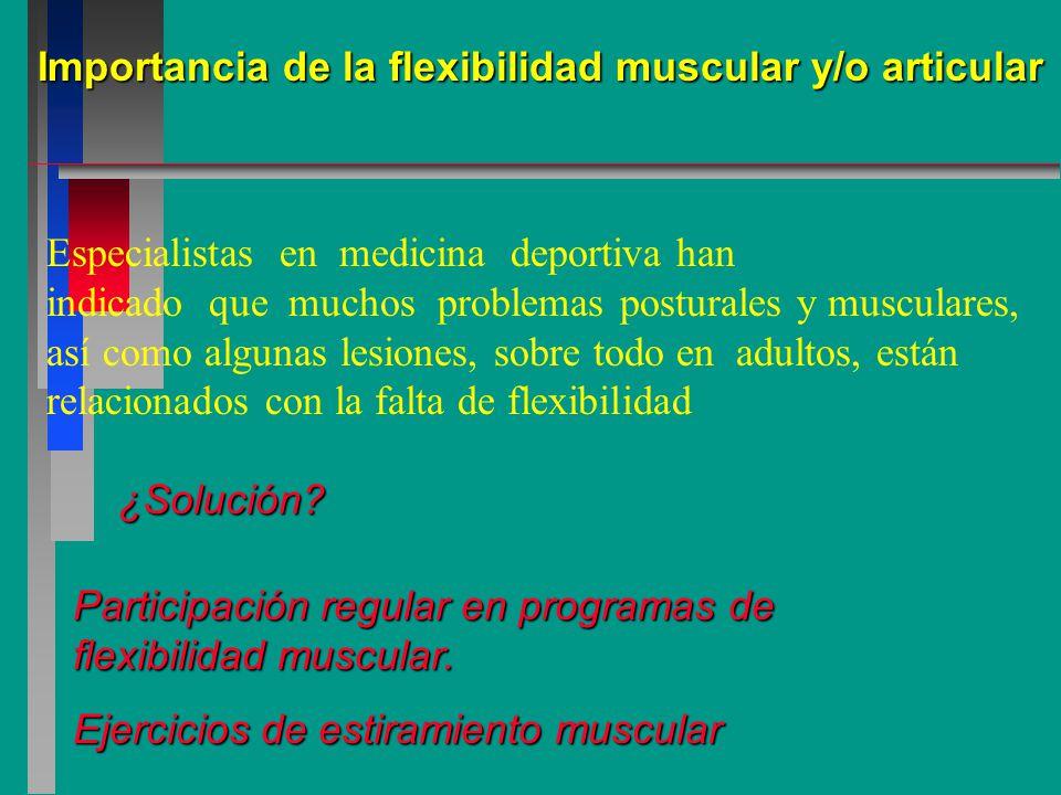 Importancia de la flexibilidad muscular y/o articular