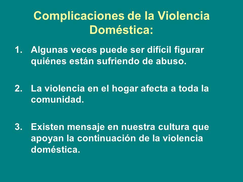 Complicaciones de la Violencia Doméstica: