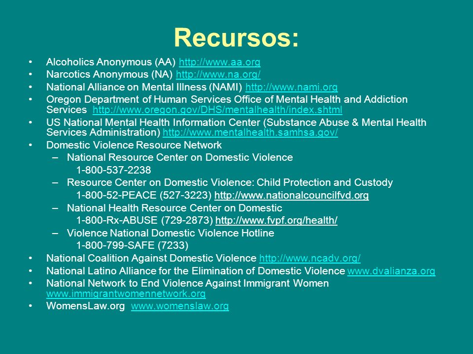 Recursos: Alcoholics Anonymous (AA) http://www.aa.org