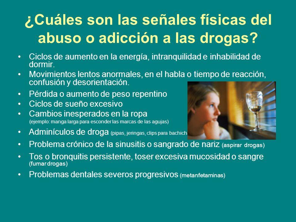¿Cuáles son las señales físicas del abuso o adicción a las drogas