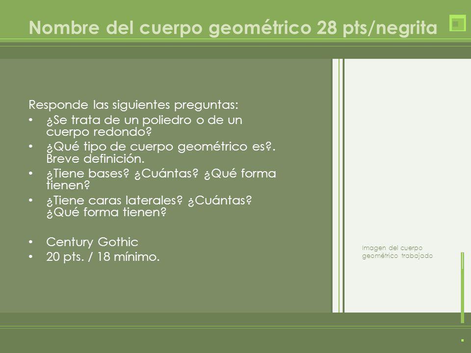 Nombre del cuerpo geométrico 28 pts/negrita