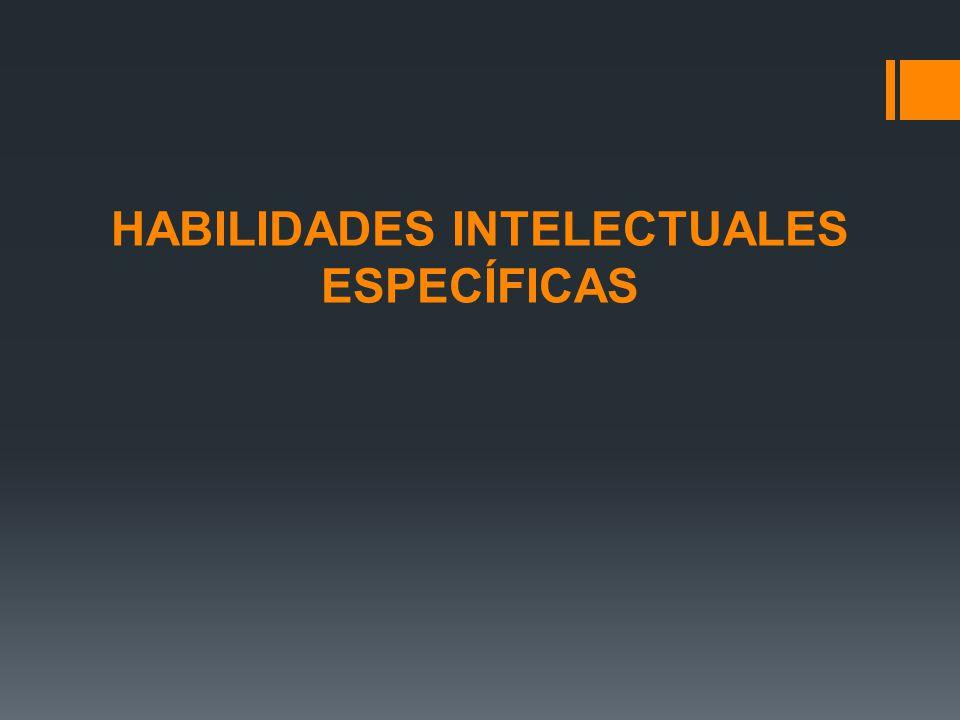 HABILIDADES INTELECTUALES ESPECÍFICAS