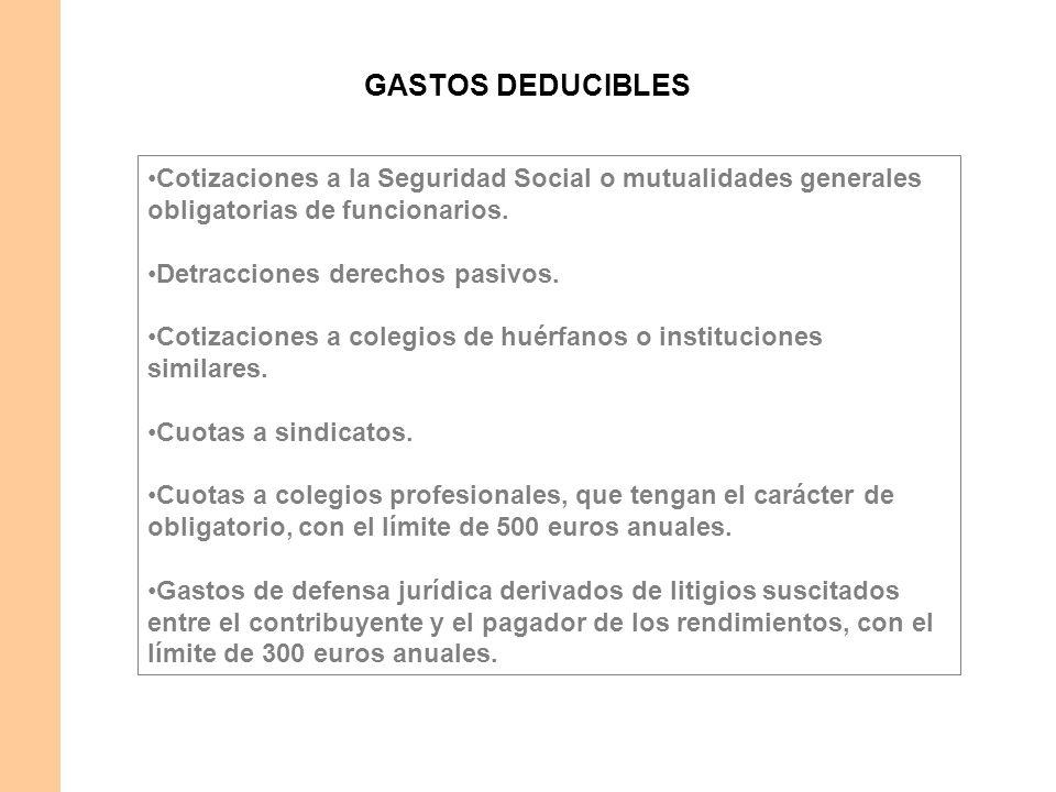 GASTOS DEDUCIBLES Cotizaciones a la Seguridad Social o mutualidades generales obligatorias de funcionarios.