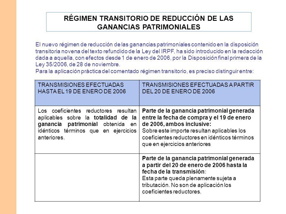 RÉGIMEN TRANSITORIO DE REDUCCIÓN DE LAS GANANCIAS PATRIMONIALES
