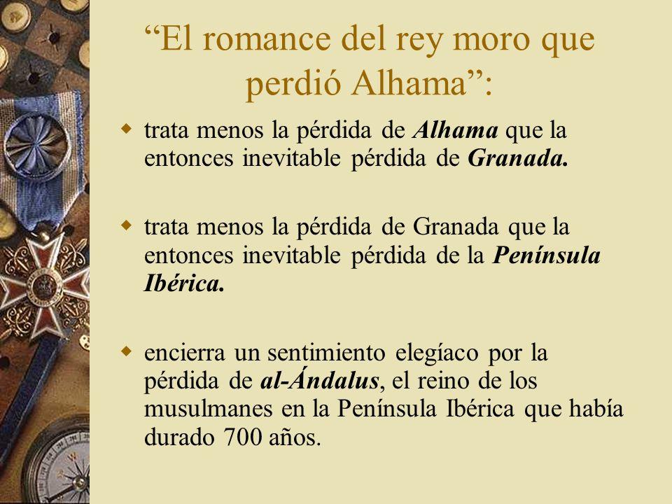 El romance del rey moro que perdió Alhama :