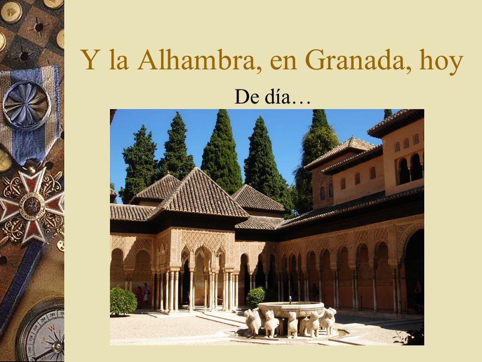 Y la Alhambra, en Granada, hoy