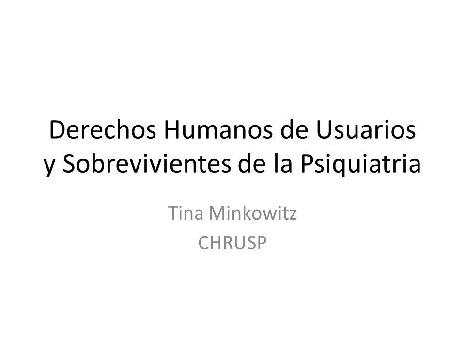 Derechos Humanos de Usuarios y Sobrevivientes de la Psiquiatria