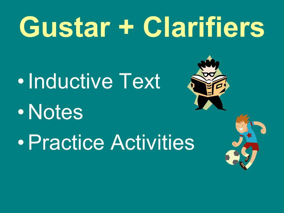 Gustar + Clarifiers Inductive Text Notes Practice Activities