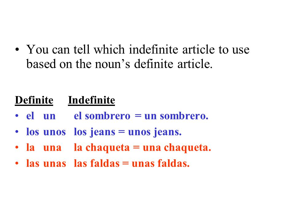 You can tell which indefinite article to use based on the noun's definite article.