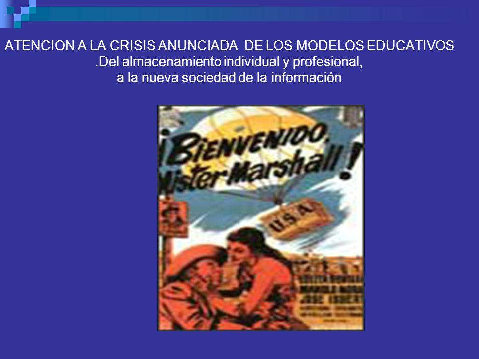 ATENCION A LA CRISIS ANUNCIADA DE LOS MODELOS EDUCATIVOS