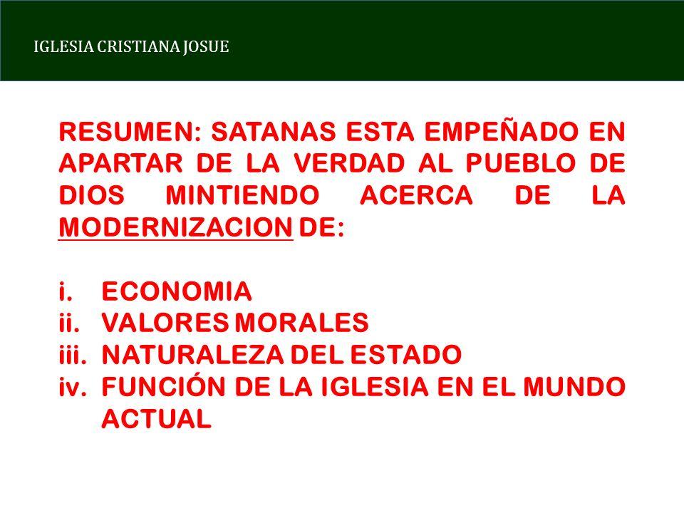 RESUMEN: SATANAS ESTA EMPEÑADO EN APARTAR DE LA VERDAD AL PUEBLO DE DIOS MINTIENDO ACERCA DE LA MODERNIZACION DE: