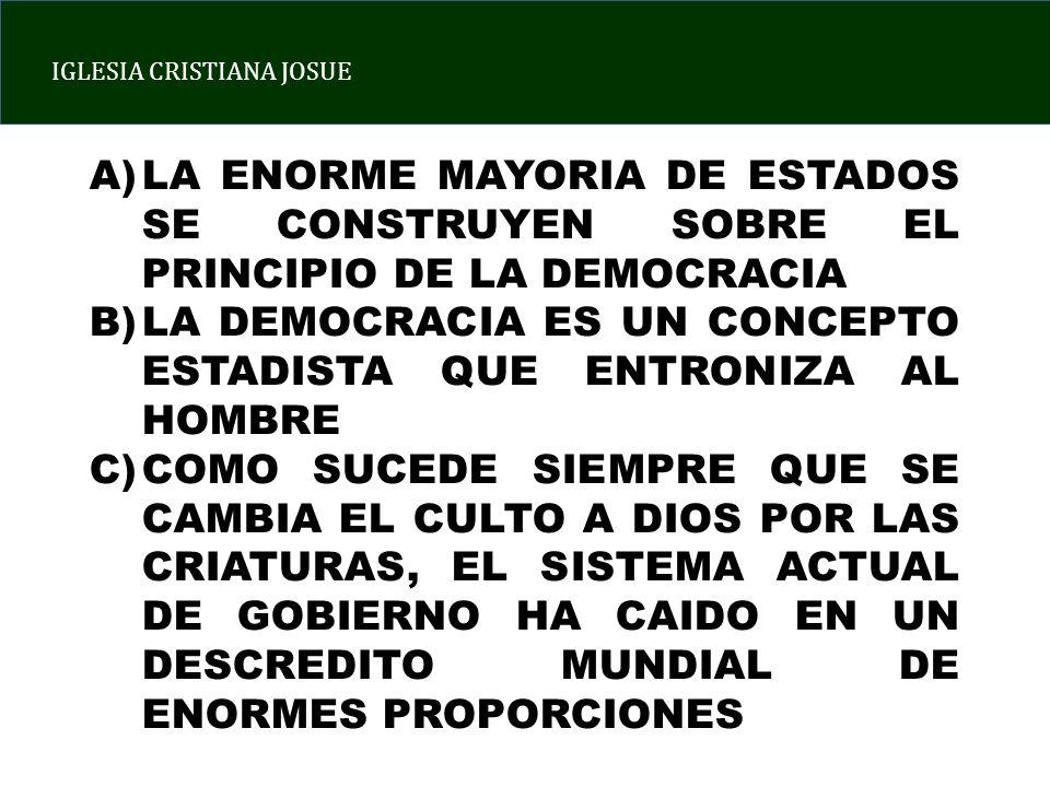 LA ENORME MAYORIA DE ESTADOS SE CONSTRUYEN SOBRE EL PRINCIPIO DE LA DEMOCRACIA