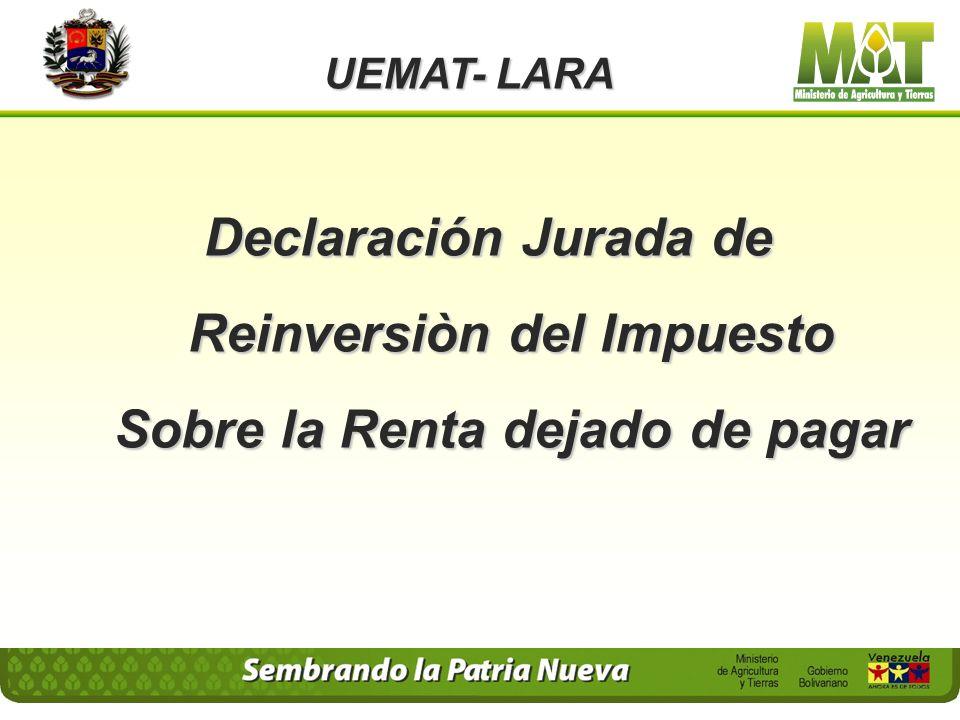 UEMAT- LARA Declaración Jurada de Reinversiòn del Impuesto Sobre la Renta dejado de pagar