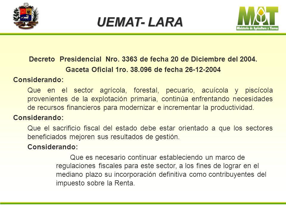 UEMAT- LARA Decreto Presidencial Nro. 3363 de fecha 20 de Diciembre del 2004. Gaceta Oficial 1ro. 38.096 de fecha 26-12-2004.