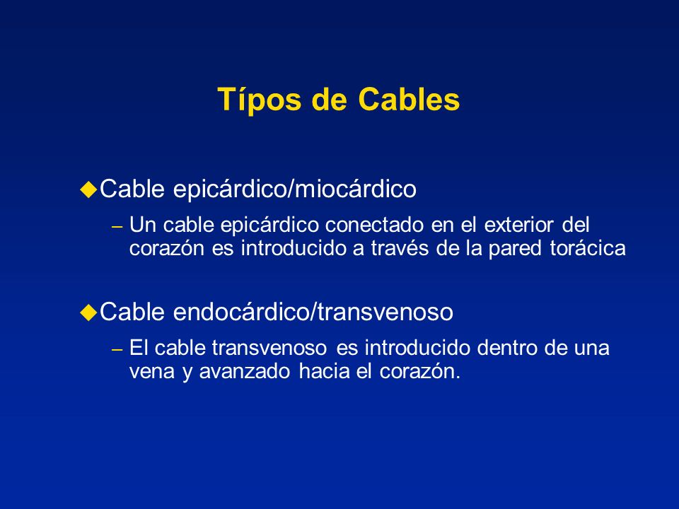 Típos de Cables Cable epicárdico/miocárdico