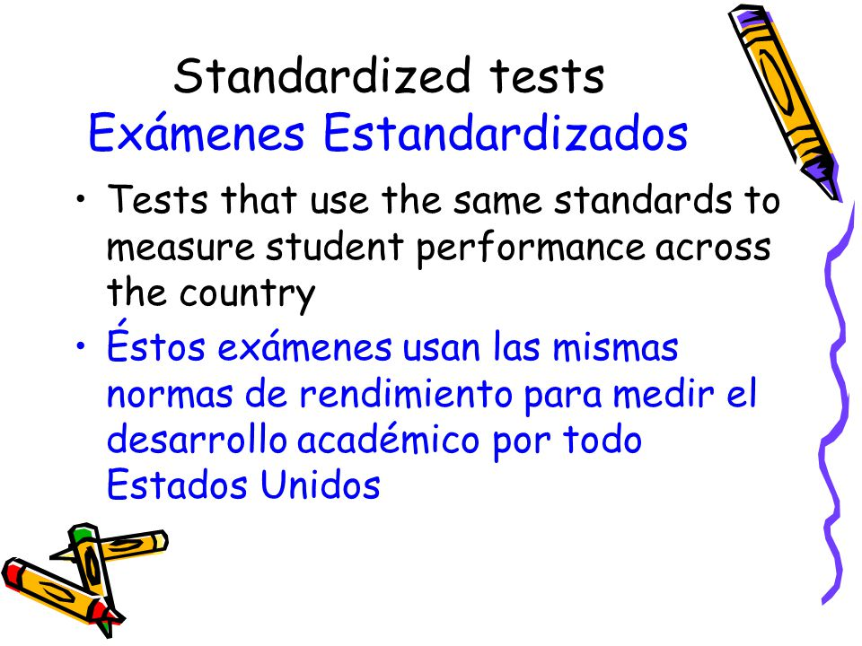 Standardized tests Exámenes Estandardizados