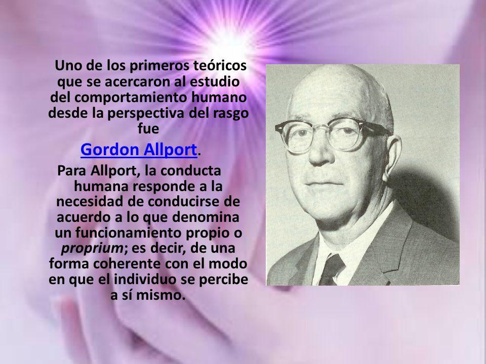 Uno de los primeros teóricos que se acercaron al estudio del comportamiento humano desde la perspectiva del rasgo fue