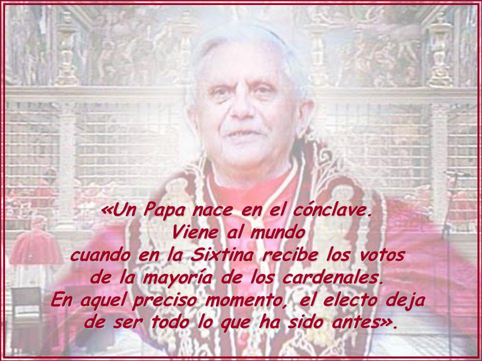 «Un Papa nace en el cónclave. Viene al mundo
