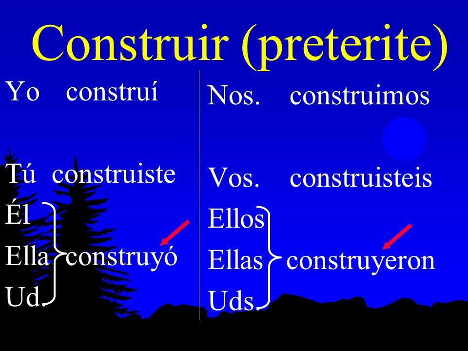 Construir (preterite)