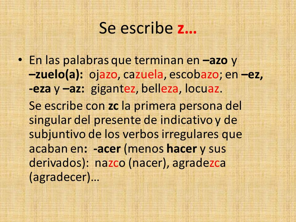 Se escribe z…