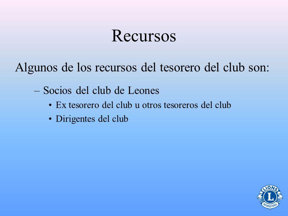 Recursos Algunos de los recursos del tesorero del club son: