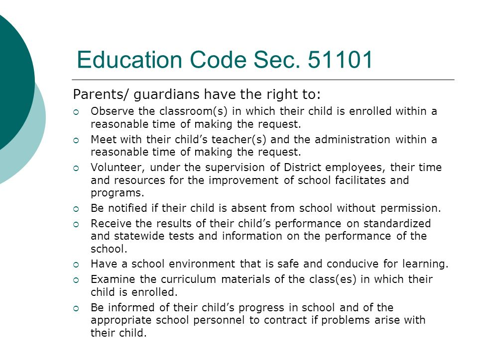 Education Code Sec. 51101 Parents/ guardians have the right to: