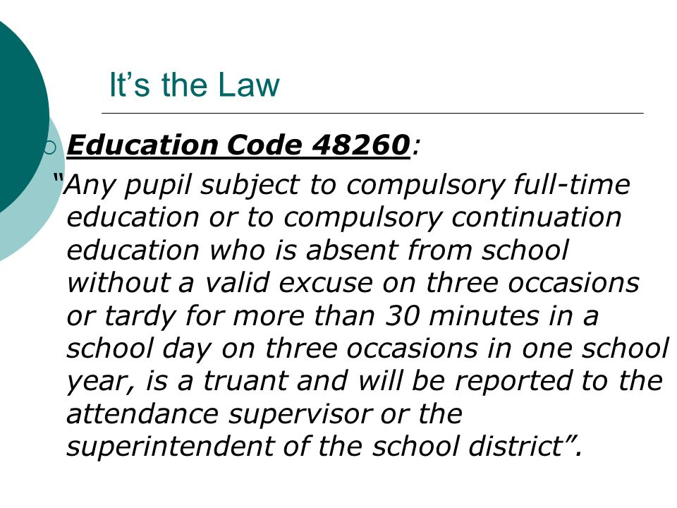 It's the Law Education Code 48260: