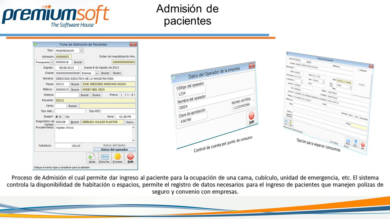 Admisión de pacientes Control de cuenta por punto de consumo. Opción para separar consumos.
