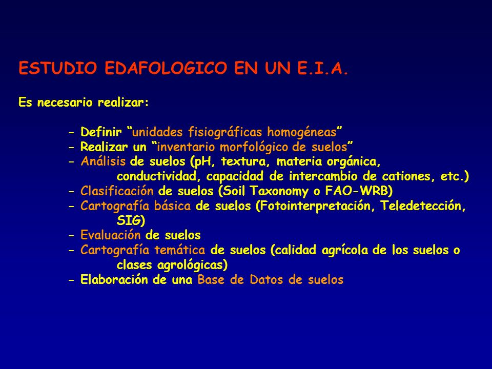 ESTUDIO EDAFOLOGICO EN UN E. I. A. Es necesario realizar: