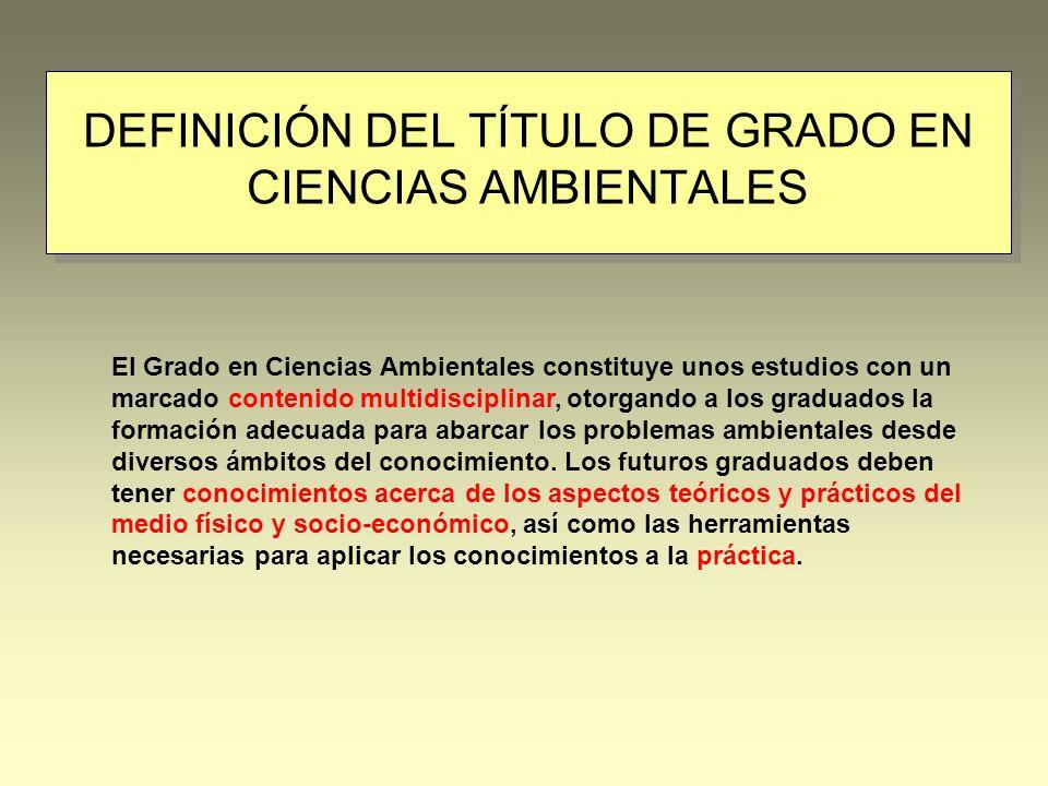 DEFINICIÓN DEL TÍTULO DE GRADO EN CIENCIAS AMBIENTALES