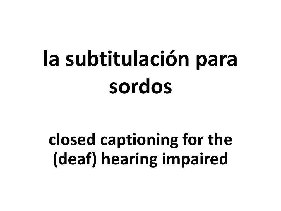 la subtitulación para sordos