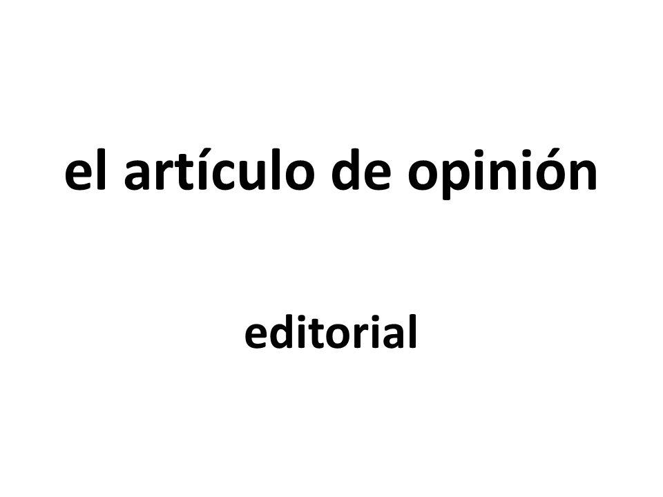 el artículo de opinión editorial