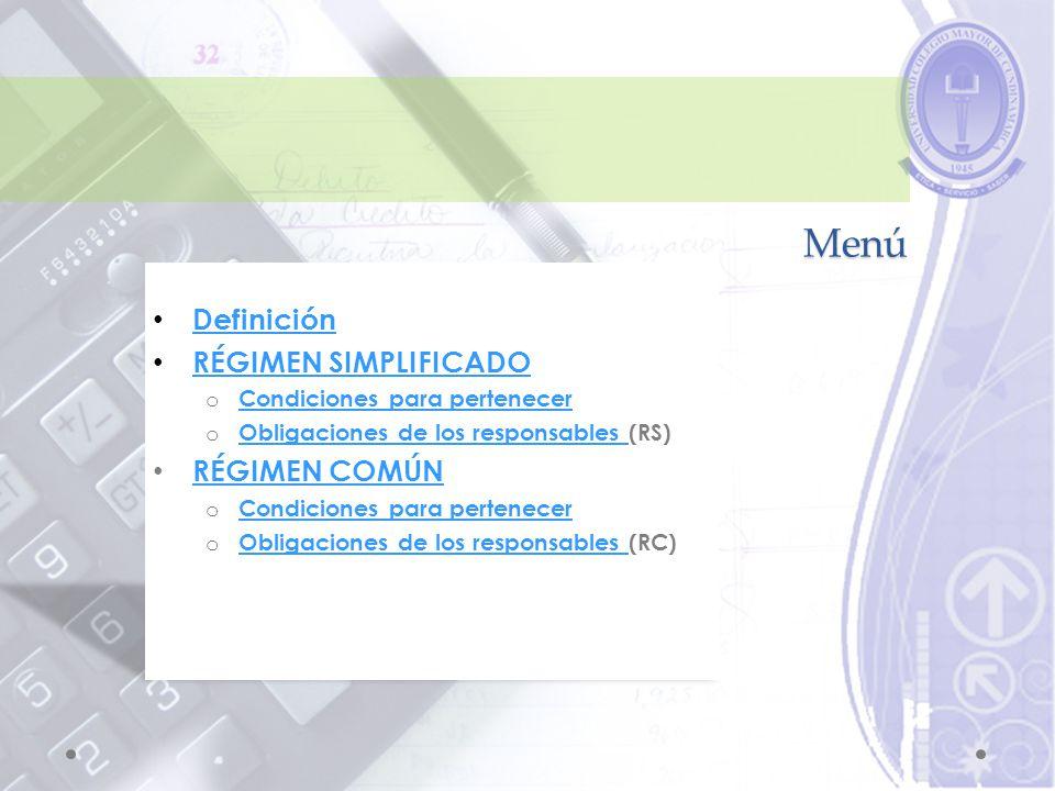Menú Definición RÉGIMEN SIMPLIFICADO RÉGIMEN COMÚN
