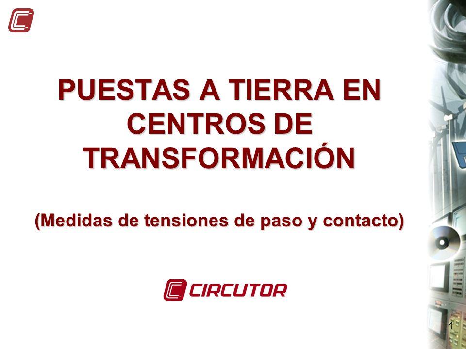 PUESTAS A TIERRA EN CENTROS DE TRANSFORMACIÓN (Medidas de tensiones de paso y contacto)
