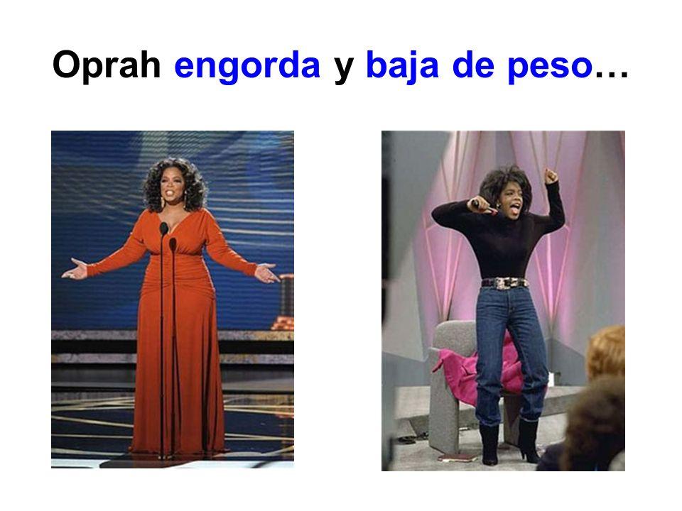 Oprah engorda y baja de peso…