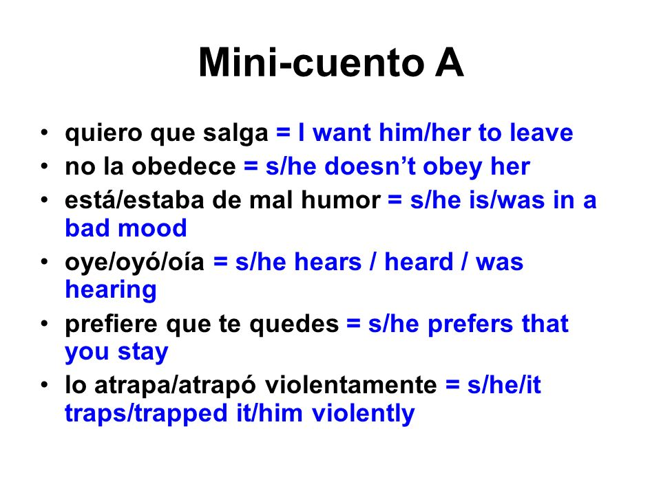 Mini-cuento A quiero que salga = I want him/her to leave