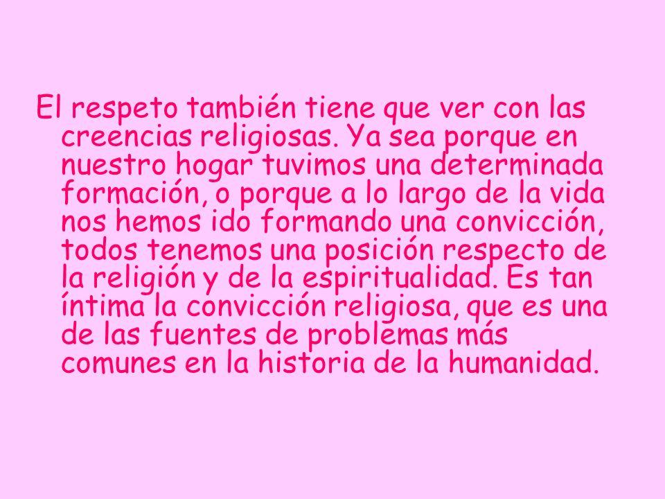 El respeto también tiene que ver con las creencias religiosas