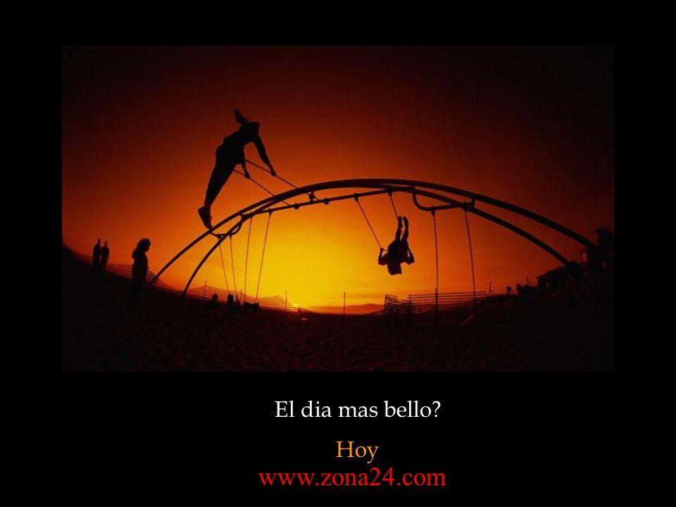 El dia mas bello Hoy www.zona24.com