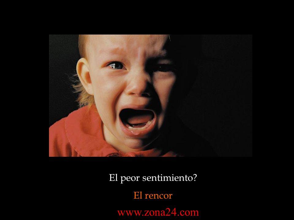 El peor sentimiento El rencor www.zona24.com
