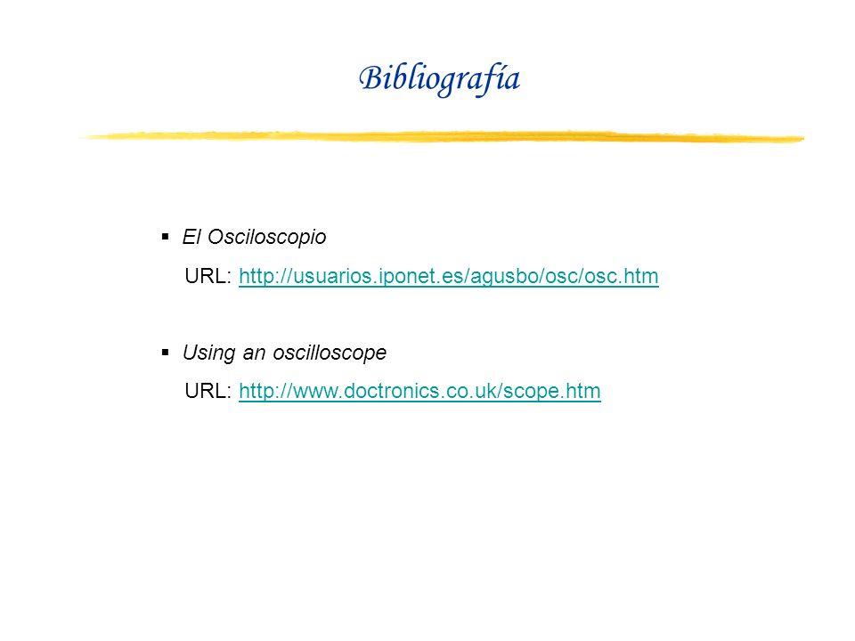 Bibliografía El Osciloscopio