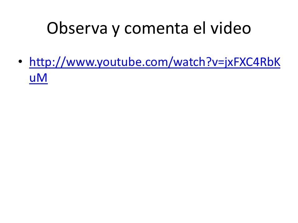 Observa y comenta el video