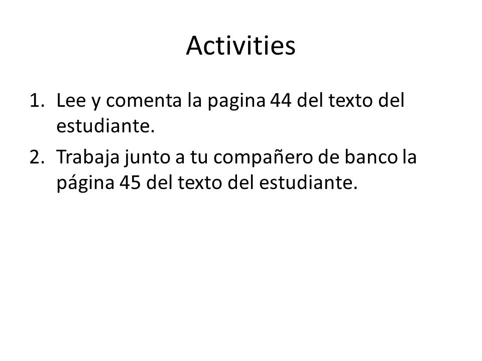 Activities Lee y comenta la pagina 44 del texto del estudiante.