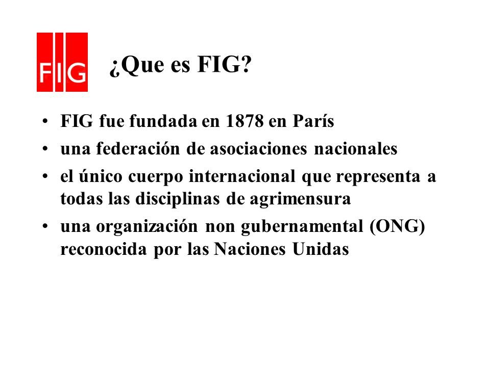 ¿Que es FIG FIG fue fundada en 1878 en París