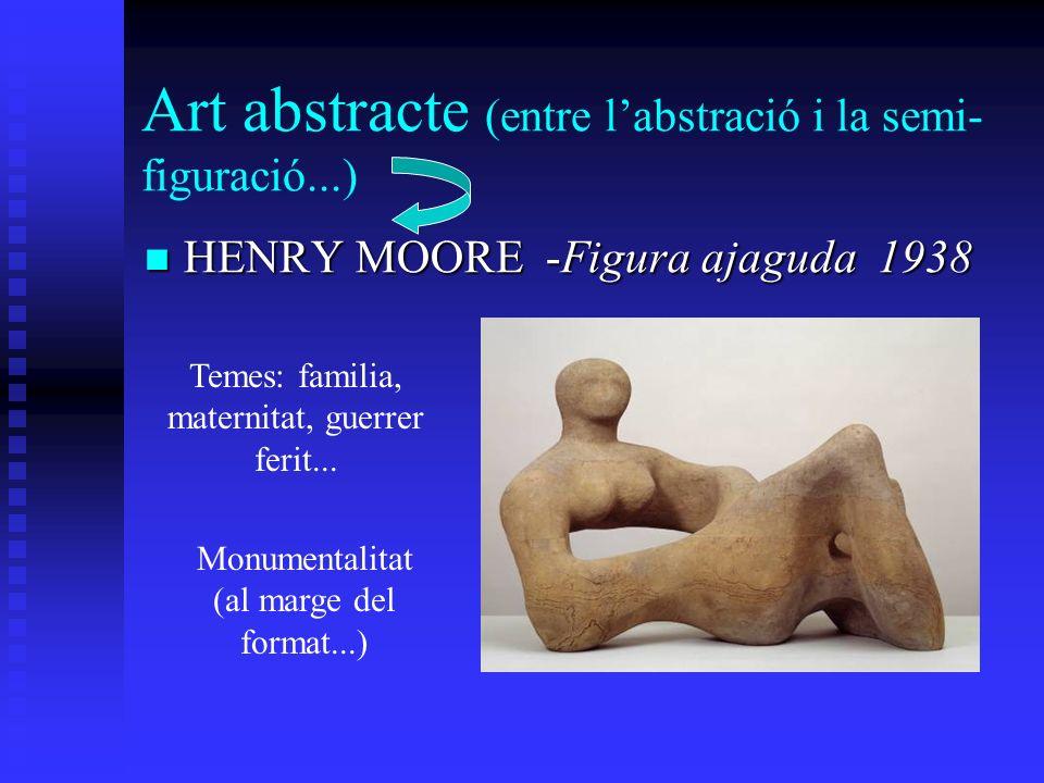 Art abstracte (entre l'abstració i la semi- figuració...)
