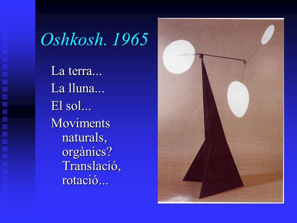 Oshkosh. 1965 La terra... La lluna... El sol...