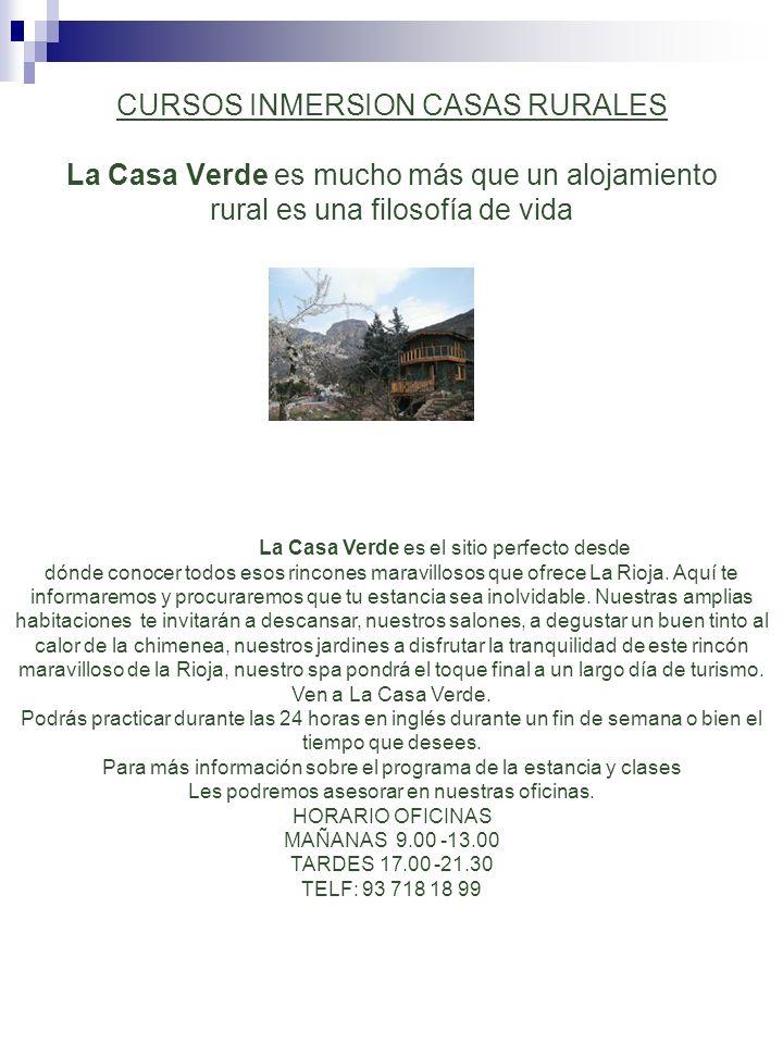 CURSOS INMERSION CASAS RURALES La Casa Verde es mucho más que un alojamiento rural es una filosofía de vida