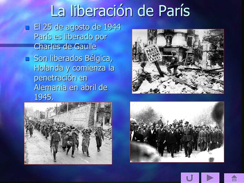 La liberación de París El 25 de agosto de 1944 París es liberado por Charles de Gaulle.